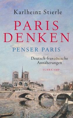 Paris denken – Penser Paris von Stierle,  Karlheinz