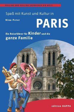 Paris – Ein Reisefüher für Kinder und die ganze Familie von Peter,  Nina