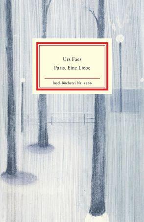 Paris. Eine Liebe von Faes,  Urs, Meyer,  Nanne