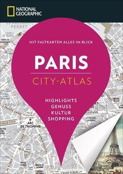 NATIONAL GEOGRAPHIC City-Atlas Paris von Le Bris,  Mélani, Le Tac,  Hélène