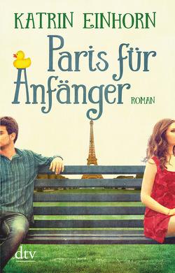 Paris für Anfänger von Einhorn,  Katrin