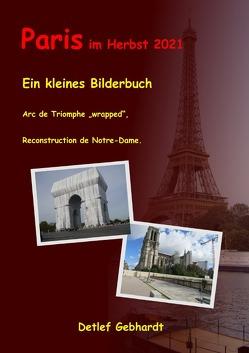 Paris im Herbst 2021 – ein kleines Bilderbuch von Gebhardt,  Detlef