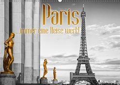 Paris …immer eine Reise wert! (Wandkalender 2018 DIN A2 quer) von Viola,  Melanie