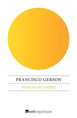 Paris ist ein Gefühl von Gerson,  Francisco, Willmann,  Tamara