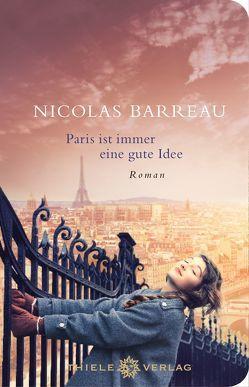 Paris ist immer eine gute Idee von Barreau,  Nicolas, Scherrer,  Sophie