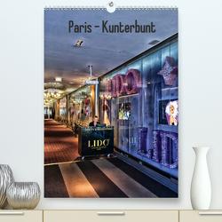 Paris – Kunterbunt (Premium, hochwertiger DIN A2 Wandkalender 2020, Kunstdruck in Hochglanz) von Sommer,  Hans-Jürgen