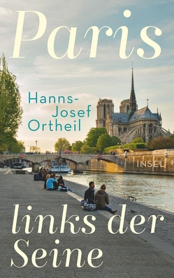 Paris, links der Seine von Ortheil,  Hanns-Josef, Ortheil,  Lukas