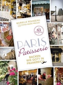 Paris Patisserie von Preaud,  Marie, Rousseau,  Murielle