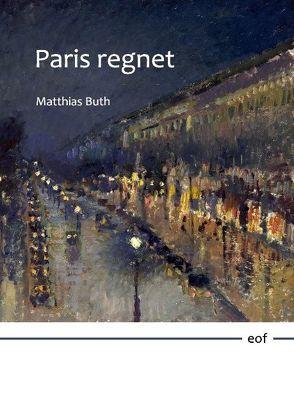 Paris regnet von Buth,  Matthias