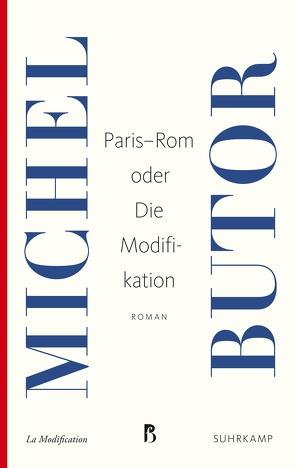 Paris-Rom oder Die Modifikation von Butor,  Michel, Scheffel,  Helmut