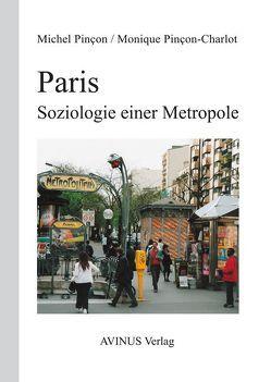 Paris. Soziologie einer Metropole von Pincon,  Michel, Pincon-Charlot,  Monique, Tillmann,  Michael