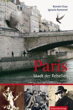 Paris – Stadt der Rebellen von Chao,  Ramón, Heber-Schärer,  Barbara, Luckner,  Silvia, Ramonet,  Ignacio