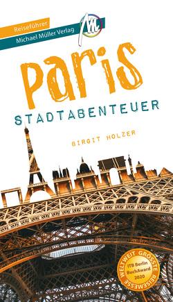 Paris – Stadtabenteuer Reiseführer Michael Müller Verlag von Holzer,  Birgit, Kröner,  Matthias