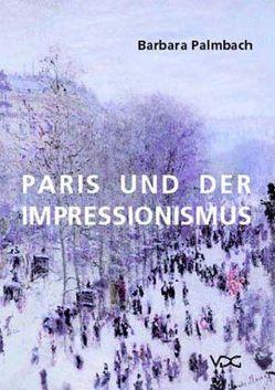 Paris und der Impressionismus von Palmbach,  Barbara
