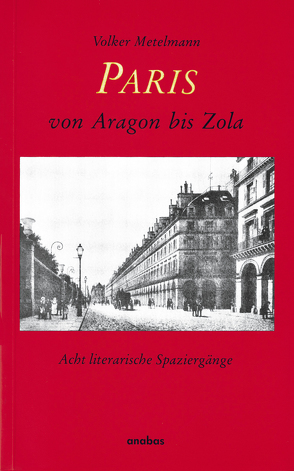 Paris von Aragon bis Zola von Metelmann,  Volker