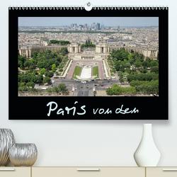 Paris von oben / AT-Version (Premium, hochwertiger DIN A2 Wandkalender 2021, Kunstdruck in Hochglanz) von ViennaFrame