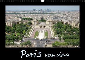 Paris von oben / AT-Version (Wandkalender 2018 DIN A3 quer) von ViennaFrame,  k.A.