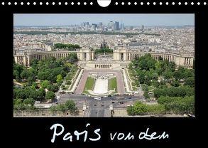 Paris von oben / AT-Version (Wandkalender 2018 DIN A4 quer) von ViennaFrame,  k.A.