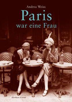 Paris war eine Frau von Goerdt,  Susanne, Weiß,  Andreas