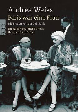 Paris war eine Frau von Goerdt,  Susanne, Weiss,  Andrea