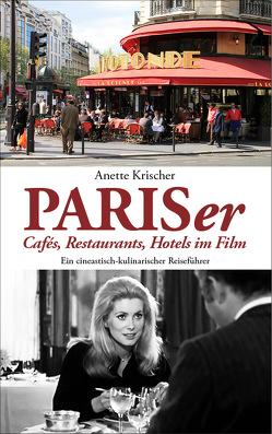 PARISer Cafés, Restaurants, Hotels im Film von Krischer,  Anette