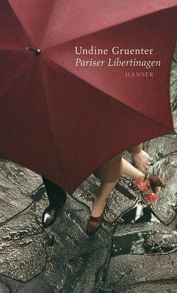Pariser Libertinagen von Gruenter,  Undine, Hillgruber,  Katrin