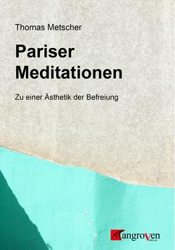 Pariser Meditationen von Metscher,  Thomas