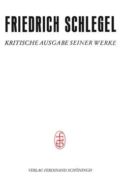 Pariser und Kölner Jahre (1802-1808) von Otto,  Barbara, Schlegel,  Friedrich