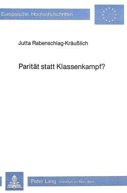 Parität statt Klassenkampf? von Rabenschlag-Kräusslich,  Jutta
