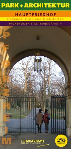 PARK + ARCHITEKTUR. Pforzheimer Stadtrundgänge 4 von Timm,  Christoph