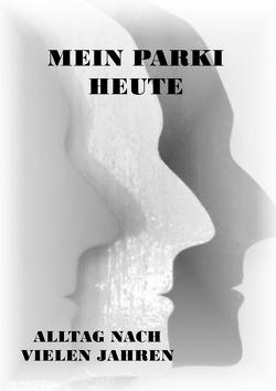 Parkinson-Gedichte / Mein Parki – heute von Schmitt,  Doris
