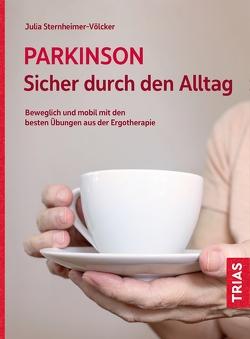 Parkinson. Sicher durch den Alltag von Sternheimer-Völcker,  Julia