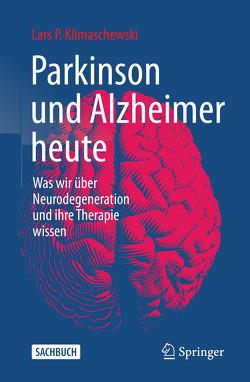 Parkinson und Alzheimer heute von Klimaschewski,  Lars P.