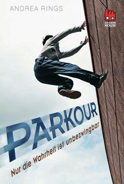 Parkour – Nur die Wahrheit ist unbezwingbar von Rings,  Andrea