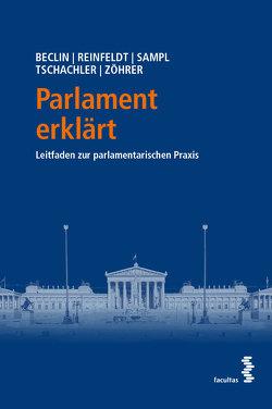 Parlament erklärt von Beclin,  Barbara, Reinfeld,  Sebastian, Sampl,  Clemens-Maria, Tschachler,  Jakob, Zöhrer,  Susanne