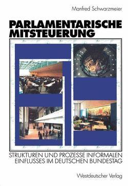 Parlamentarische Mitsteuerung von Schwarzmeier,  Manfred