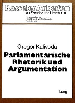 Parlamentarische Rhetorik und Argumentation von Kalivoda,  Gregor