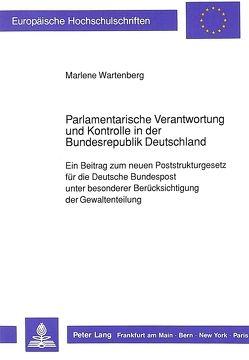 Parlamentarische Verantwortung und Kontrolle in der Bundesrepublik Deutschland von Wartenberg,  Marlene