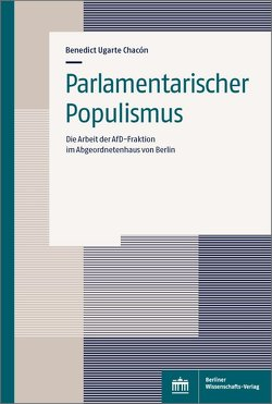 Parlamentarischer Populismus von Ugarte Chacón,  Benedict