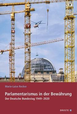 Parlamentarismus in der Bewährung von Recker,  Marie-Luise