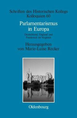 Parlamentarismus in Europa von Müller-Luckner,  Elisabeth, Recker,  Marie-Luise