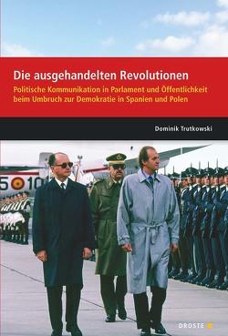 Parlamente in Europa / Die ausgehandelten Revolutionen von Trutkowski,  Dominik