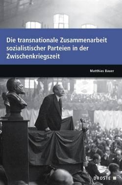 Parlamente in Europa / Die transnationale Zusammenarbeit sozialistischer Parteien in der Zwischenkriegszeit von Bauer,  Matthias
