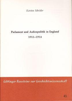 Parlamente und Aussenpolitik in England 1911 – 1914 von Schröder,  Karsten
