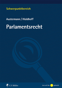 Parlamentsrecht von Austermann,  Philipp, Waldhoff,  Christian