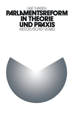 Parlamentsreform in Theorie und Praxis von Thaysen,  Uwe