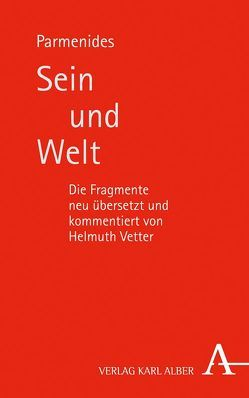 Sein und Welt von Parmenides, Vetter,  Helmuth