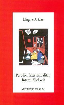 Parodie, Intertextualität, Interbildlichkeit von Rose,  Margaret A