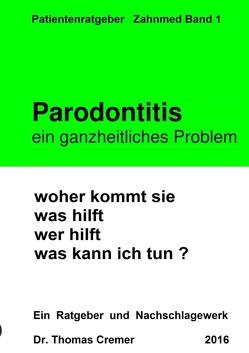 Parodontitis ein ganzheitliches Problem von Cremer,  Thomas Dr.