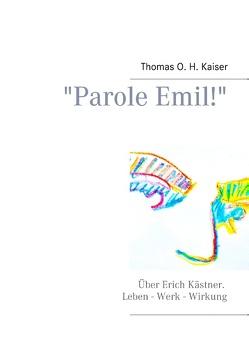 """""""Parole Emil!"""" von Kaiser,  Thomas O. H."""
